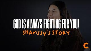 God Is Always Fighting For You! - Shamssy's Testimony