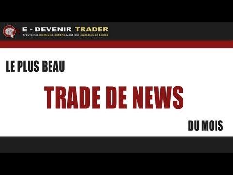 Le plus beau trade de news du mois - Emission #13 (Devenir Trader)
