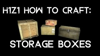 H1z1 How To Make Storage Container *quick Guide