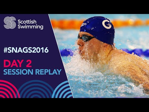 DAY 2 - FULL SESSION REPLAY - Scottish National Age Group Championships 2016