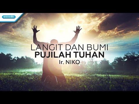 Ir. Niko Njotorahardjo - Langit Dan Bumi Pujilah Tuhan (Official Video Lyric)