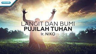 Download Lagu Langit Dan Bumi Pujilah Tuhan - Ir. Niko (Video lyric) mp3