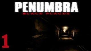 Pause Plays: Penumbra: Black Plague - Episode 1