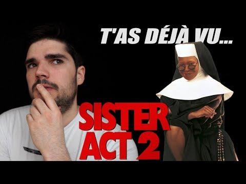 T'as Déjà Vu SISTER ACT 2 ?