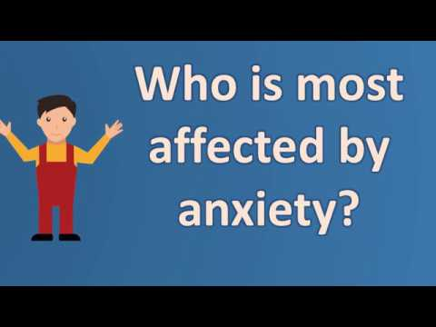 Who is most affected by anxiety ? |Top Answers about Health