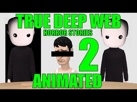 True Deep Web Horror Stories 2 Animated