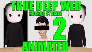 True Deep Web Horror Stories 2 Animated