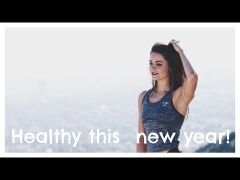 GET HEALTHY & STAY HEALTHY THIS NEW YEAR | TIPS & RECIPES
