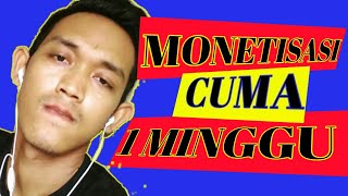 Cepat di Monetisasi cuma 1 minggu - Monetize quickly for only 1 week