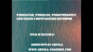 Psihijatar, psiholog, psihoterapeut, coach, motivacijski govornik - koja je razlika?