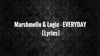 Marshmello & Logic - EVERYDAY  [Lyrics]