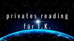 privates reading für I.K.