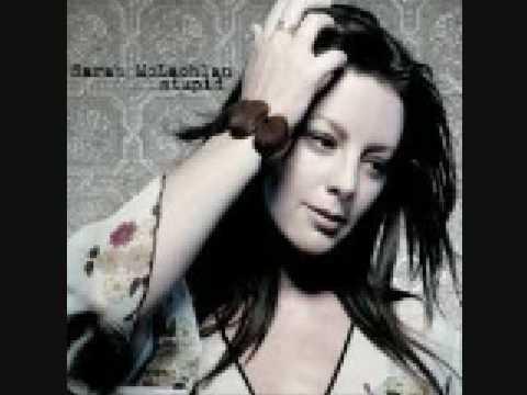 Sarah McLachlan - Stupid