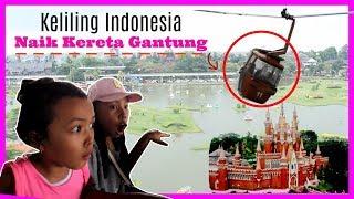 KELILING INDONESIA NAIK KERETA GANTUNG | TAMAN MINI INDONESIA INDAH ♥ KeiraCharma Vlog