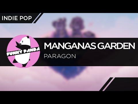 IndiePOP || Manganas Garden - Paragon [World Premiere]