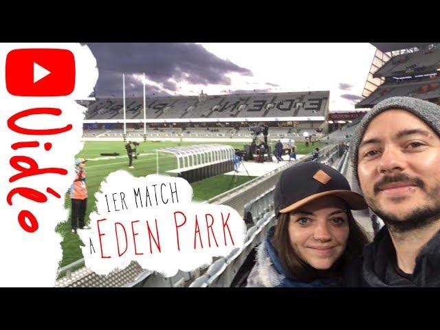 Notre premier match à Eden Park : France vs Nouvelle-Zélande
