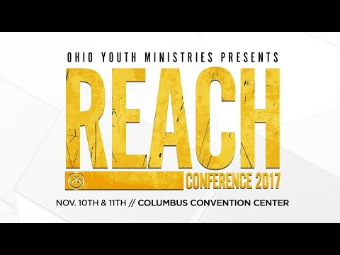 Ohio Youth Ministries Reach Conference 2017 Moments!!!