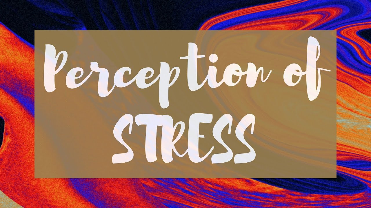 Perception of Stress