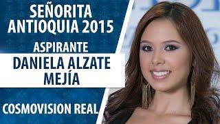 Daniela Alzate Mejía / Aspirante Señorita Antioquia 2015 / Convocatoria N°1