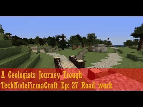 A Geologists Journey Trough TechNodeFirmaCraft Ep: 27 Road works