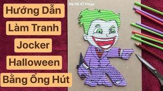 JOKER - HALLOWEEN | HD cách vẽ chibi Jocker & làm tranh hoạt hình bằng ống hút | Mẹ Rô 47 Vlogs.