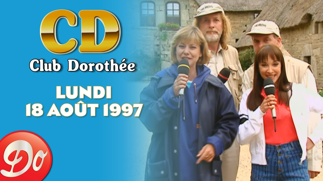 🐪☀🌴 CLUB DOROTHÉE - Lundi 18 août 1997 | REPLAY