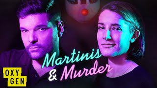 Martinis & Murder: Episode 9 - Teacher / Student Affair Ends In Murder | Oxygen