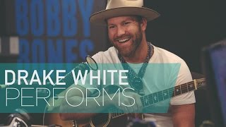 Drake White Sings A Song He Wrote About His Wife