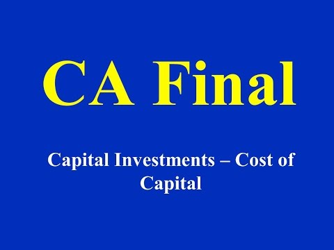 CA Final - Capital Investments - Cost of Capital