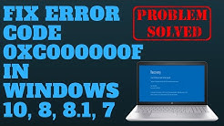 FIX ERROR CODE 0XC000000F IN WINDOWS 10, 8, 7