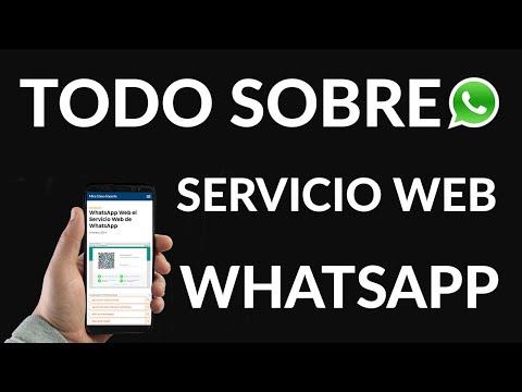 WhatsApp Web - Todo Sobre el Servicio Web de Whatsapp