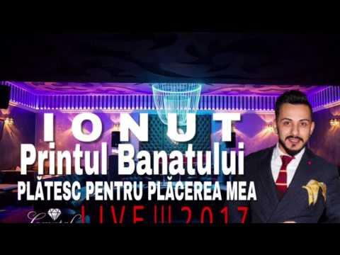 Ionut Printul Banatului-Plătesc pentru plăcerea mea [LIVE 2017]