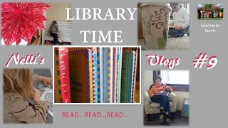 Library Adventures!!!!! Savchenko family- Nelli's Vlogs #9