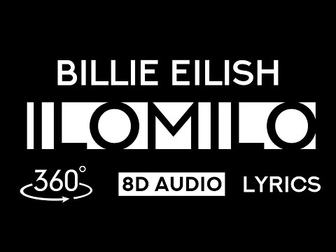 Billie Eilish - ilomilo (360 video + 8D Audio + Lyrics)