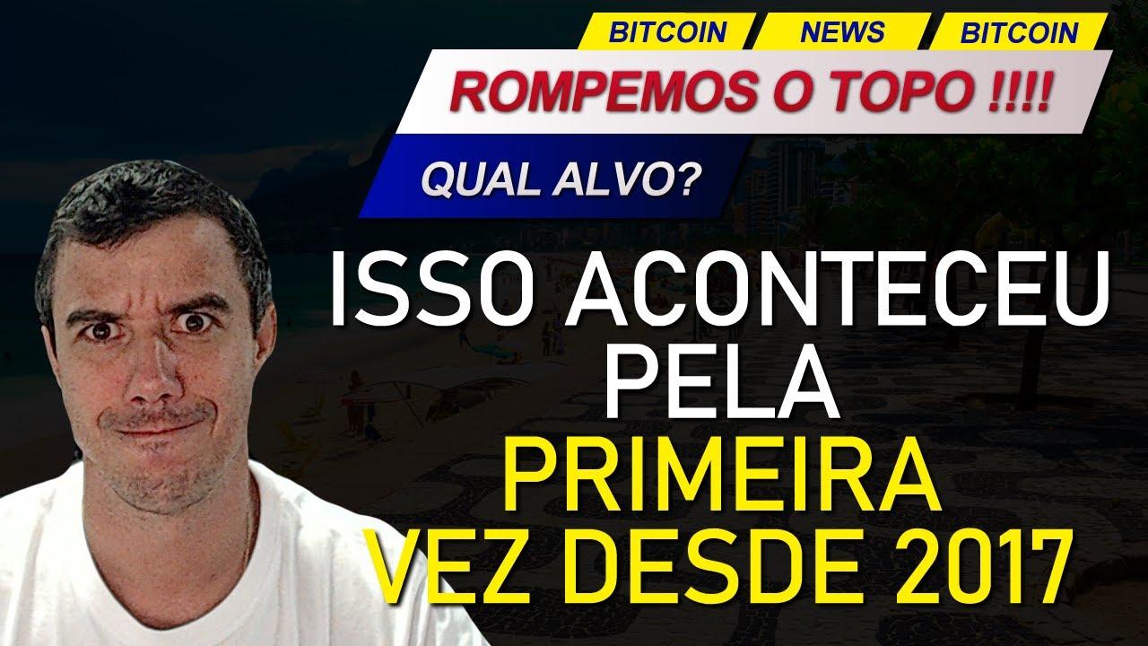 ANÁLISE DO BITCOIN! ROMPEMOS O TOPO!!! ISSO ACONTECEU PELA PRIMEIRA VEZ DESDE 2017!!