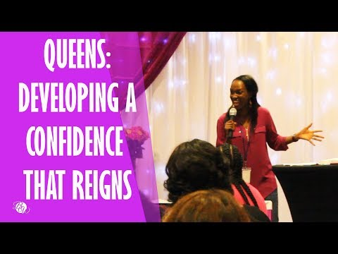 Queens: Developing A Confidence That Reigns [Beloved Women's Conference 2017]