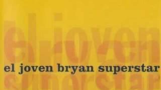 El Joven Bryan Superstar - El Vuelo Largo