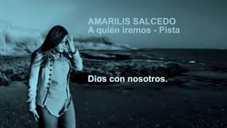 Amarilis Salcedo - A quién iremos - Karaoke