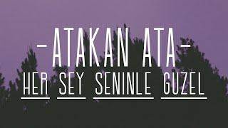 Her Şey Seninle Güzel (Atakan Ata - Gökçe Sıla Cover) Video