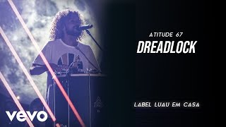 Baixar Atitude 67 - Dreadlock (Ao Vivo Em São Paulo / 2019)