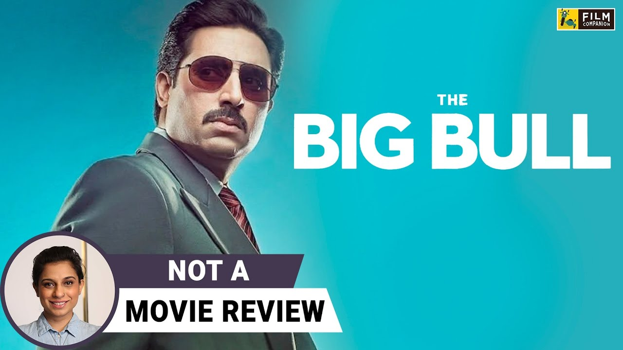 The Big Bull | Not A Movie Review by Sucharita Tyagi | Abhishek Bachchan | Film Companion