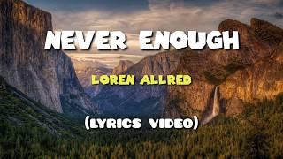 Loren Allred - Never Enough (Lyrics video)-Hits 🎵