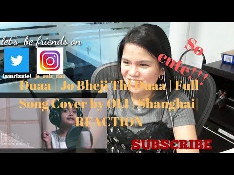 duaa-|-jo-bheji-thi-duaa-|-full-song-cover-by-oli-|-shanghai|-reaction