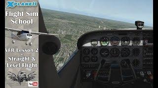 [X-plane-11] Flight Sim School - VFR Lesson 2 - Straight & Level Flight