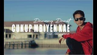 DANANGDANZT - CUKUP MBIYEN KAE ( Official Video Lyric )