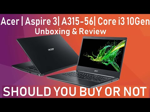 Acer Aspire 3 A315-56 Core i3 10Gen Laptop ! SHOULD YOU BUY OR NOT ?? Unboxing & Review [Hindi]