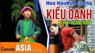 Hài Kiều Oanh 2017 Hải Ngoại cùng Lê Tín Hoàng Nhất - Hoa Hậu Kim Cương!