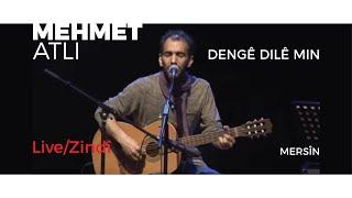 Mehmet Atlı -Mersin Konseri - Dengê Dilê Min