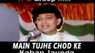 Main Tujhe Chhodke Kahan Jaunga  - TPB Groop Mix
