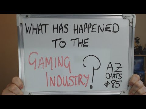 AZCHATS #85: What Has Happened to the Gaming Industry !!??